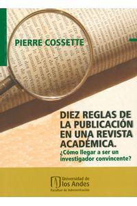 699_diez_reglas_de_la_publicacion_en_una_revista_academica_como_llegar_a_ser_un_investigador_convincente