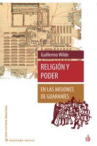 bm-religion-y-poder-en-las-misiones-de-guaranies-editorial-sb-9789871984626