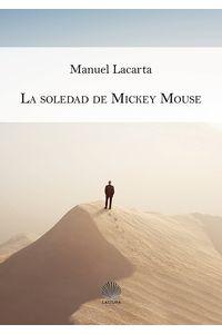 bm-la-soledad-de-mickey-mouse-lastura-ediciones-9788494683275