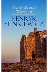 bw-the-collected-works-of-henryk-sienkiewicz-illustrated-edition-eartnow-9788026899297