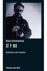 bw-roland-schimmelpfennig-siacute-y-no-verlag-theater-der-zeit-9783957490162
