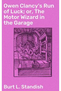 bw-owen-clancys-run-of-luck-or-the-motor-wizard-in-the-garage-good-press-4064066182748