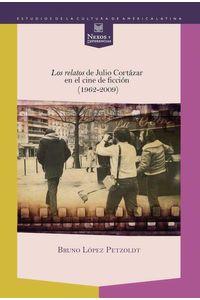 bw-los-relatos-de-julio-cortaacutezar-en-el-cine-de-ficcioacuten-19622009-iberoamericana-editorial-vervuert-9783954878000