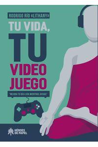 bw-tu-vida-tu-videojuego-hroes-de-papel-9788417649562