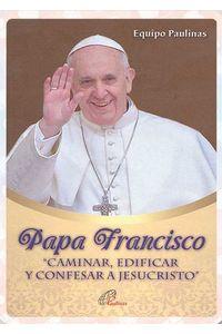 bw-papa-francisco-quotcaminar-edificar-y-confesar-a-jesucristoquot-instituto-misionero-hijas-de-san-pablo-paulinas-9789587860719