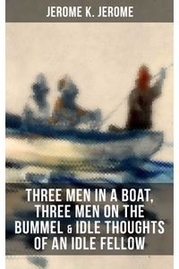 bw-jerome-k-jerome-three-men-in-a-boat-three-men-on-the-bummel-amp-idle-thoughts-of-an-idle-fellow-musaicum-books-9788027218660