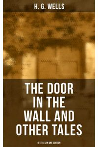 bw-the-door-in-the-wall-and-other-tales-8-titles-in-one-edition-musaicum-books-9788027236176