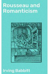 bw-rousseau-and-romanticism-good-press-4057664620125