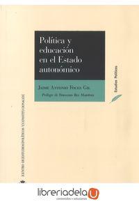 ag-politica-y-educacion-en-el-estado-autonomico-desigualdades-regionales-y-cohesion-del-sistema-educativo-un-estudio-de-caso-castilla-y-leon-centro-de-estudios-politicos-y-constitucionales-9788425917493