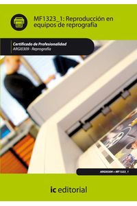 bm-reproduccion-en-equipos-de-reprografia-argi0309-reprografia-ic-editorial-9788415648147