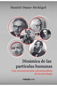 bm-dinamica-de-las-particulas-humanas-una-reconstruccion-estructuralista-de-la-psicologia-elalephcom-srl-9789871701599