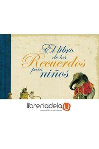 ag-el-libro-de-los-recuerdos-para-ninos-b-ediciones-b-9788440681645
