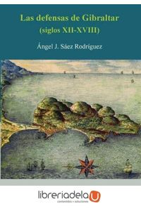 ag-las-defensas-de-gibraltar-siglos-xiixviii-editorial-sarria-malaga-9788496799103