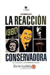 ag-la-reaccion-conservadora-los-neocons-y-el-capitalismo-salvaje-la-linterna-sorda-ediciones-sl-9788493656232