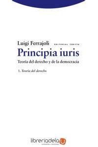 ag-principia-iuris-teoria-del-derecho-y-de-la-democracia-1-teoria-del-derecho-editorial-trotta-sa-9788498791761