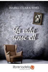 ag-la-vida-sense-ell-edicions-bromera-sl-9788490261675