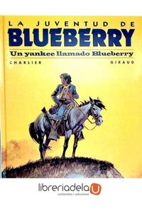 ag-la-juventud-de-blueberry-un-yankee-llamado-blueberry-norma-editorial-sa-9788498149005