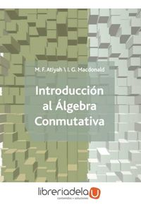 ag-introduccion-al-algebra-conmutativa-editorial-reverte-9788429150087