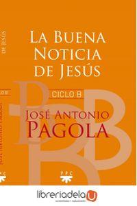 ag-la-buena-noticia-de-jesus-ciclo-b-ppc-editorial-9788428831352