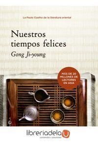 ag-nuestros-tiempos-felices-la-esfera-de-los-libros-sl-9788499702100