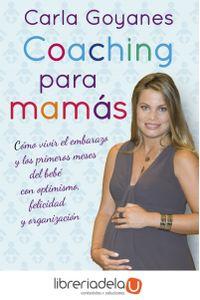 ag-coaching-para-mamas-como-vivir-el-embarazo-y-los-primeros-meses-del-bebe-con-optimismo-felicidad-y-organizacion-la-esfera-de-los-libros-sl-9788499705804