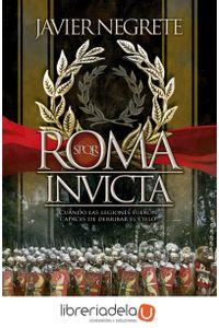 ag-roma-invicta-cuando-las-legiones-fueron-capaces-de-derribar-el-cielo-la-esfera-de-los-libros-sl-9788499707525