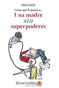 ag-cosas-que-le-pasan-a-una-madre-sin-superpoderes-la-esfera-de-los-libros-sl-9788499707976