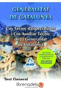 ag-cos-tecnics-despecialistes-i-cos-dauxiliars-tecnics-generalitat-de-catalunya-test-general-editorial-mad-9788467641011