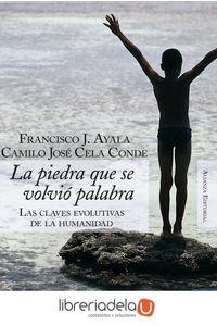 ag-la-piedra-que-se-volvio-palabra-las-claves-evolutivas-de-la-humanidad-alianza-editorial-9788420647838