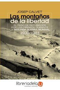 ag-las-montanas-de-la-libertad-el-paso-de-evadidos-por-los-pirineos-durante-la-segunda-guerra-mundial-19391944-alianza-editorial-9788420654638