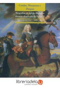 ag-condes-marqueses-y-duques-biografias-de-nobles-titulados-durante-el-reinado-de-felipe-v-doce-calles-9788497441513