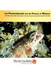 ag-la-presentacion-en-la-pesca-a-mosca-la-vision-mas-amplia-de-la-pesca-con-mosca-que-un-pescador-puede-concebir-sekotia-sl-9788496899254