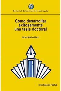 bw-coacutemo-desarrollar-exitosamente-una-tesis-doctoral-u-de-antioquia-9789587149357