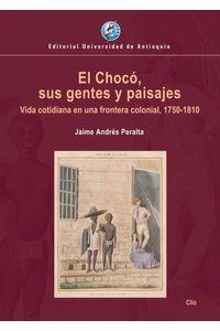 bw-el-chocoacute-sus-gentes-y-paisajes-u-de-antioquia-9789587148657