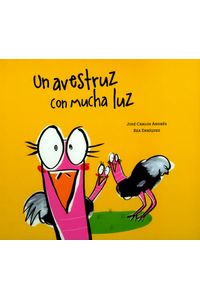 un-avestruz-con-mucha-luz-9788494541582-ased