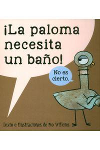 la-paloma-necesita-un-bano-9788416394579-ased