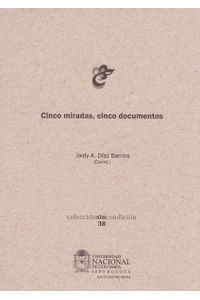 cinco-miradas-cinco-documentos-9789587755381-unal
