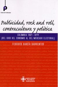 publicidad-rock-and-roll-contracultura-y-politica-9789587643084-upbo
