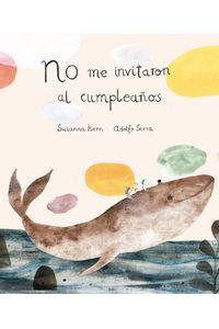 no-me-invitaron-de-cumpleanos-9788494444630-ased