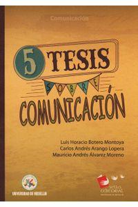 5-tesis-sobre-comunicacion-9789588922195-udem