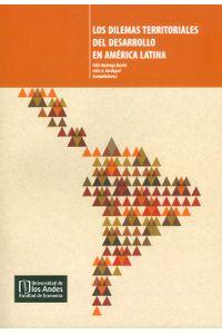 los-dilemas-territoriales-del-desarrollo-en-america-latina-9789587742688-uand