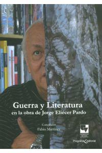guerra-y-literatura-en-la-obra-de-jorge-eliecer-pardo-9789587652338-vall