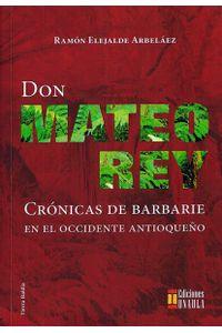 don-mateo-rey-cronicas-de-barbarie-en-el-occidente-antioqueno-9789588869421-uala
