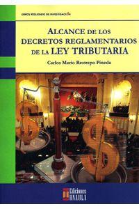 alcance-de-los-decretos-reglamentarios-de-la-ley-tributaria-9789588869322-uala