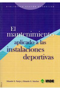 el-mantenimiento-aplicado-a-las-instalaciones-deportivas-9788497290654-inte