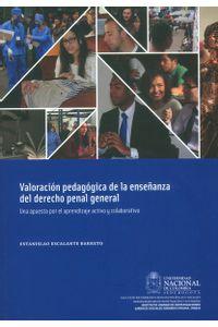 valoracion-pedagogica-de-la-ensenanza-del-derecho-penal-9789587757644-unal