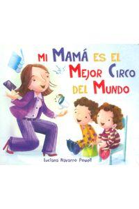 mi-mama-el-mejor-circo-del-mundo-9788416117086-edga