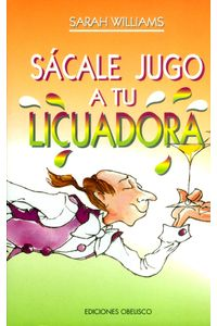 sacale-jugo-a-tu-licuadora-9788477205531-edga