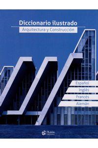 diccionario-ilustrado-arquitectura-y-construccion-9788416239764-prom