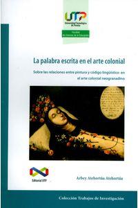 la-palabra-escrita-en-el-arte-colonial-9789587222432-utpe